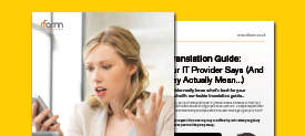 Techie Translation Guide: What Your IT Provider Says (and What They Actually Mean...)
