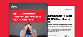 Top 10 unpredictable IT costs for legal firms (and how to avoid them)