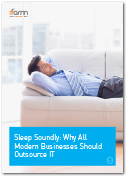 Sleep Soundly: Why All Modern Businesses Should Outsource IT