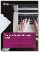 The Non-techie's Ultimate Guide: How to Choose the Right IT Products to Suit Your Businesses Needs Now and in the Future